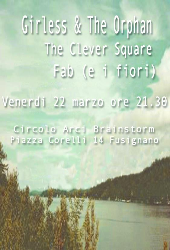 Brainstorm a Fusignano, Girless and The Orphan + The Clever Square + Fab (e i fiori) il 22 marzo