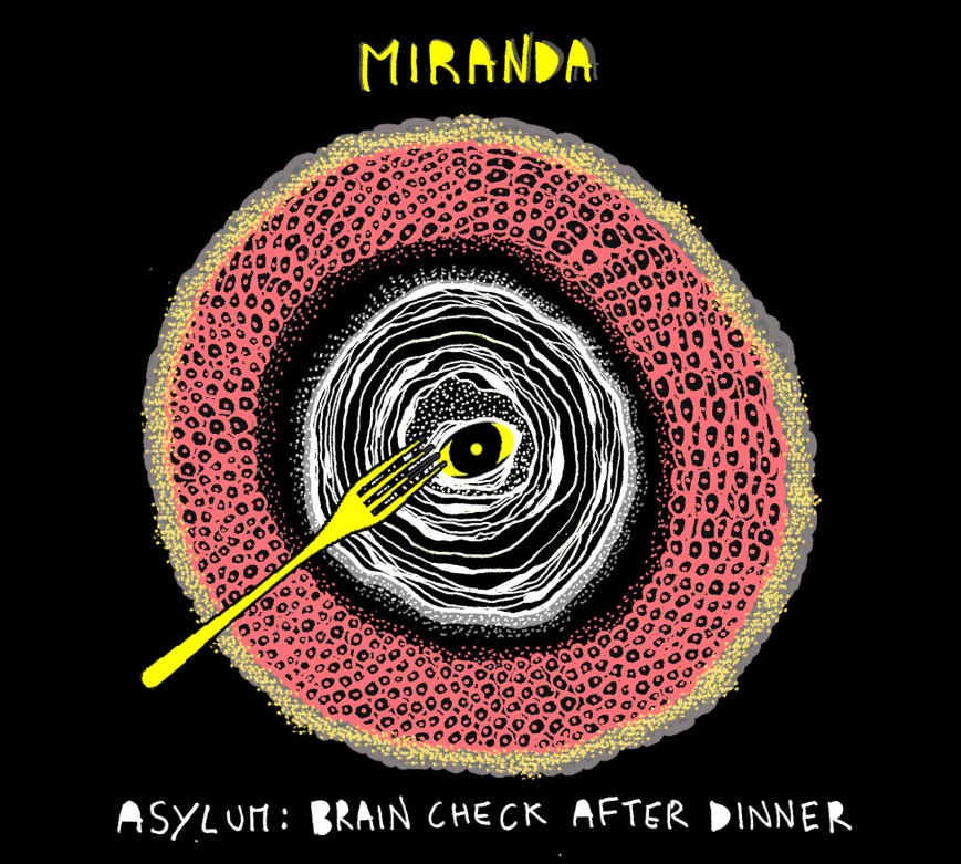 Miranda, Asylum: Brain Check After Dinner